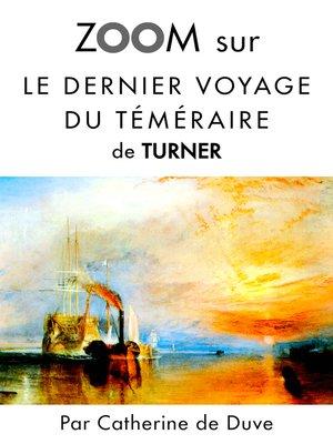 cover image of Zoom sur Le dernier voyage du téméraire de Turner