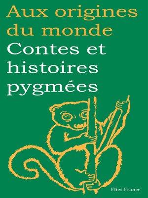 cover image of Contes et histoires pygmées