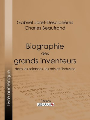 cover image of Biographie des grands inventeurs dans les sciences, les arts et l'industrie