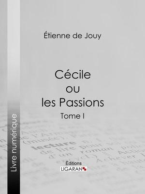 cover image of Cécile ou les Passions