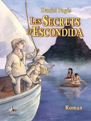 cover image of Les Secrets d'Escondida