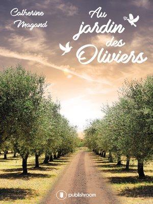 cover image of Au jardin des oliviers
