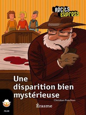 cover image of Une disparition bien mystérieuse