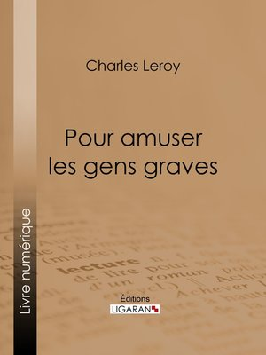 cover image of Pour amuser les gens graves