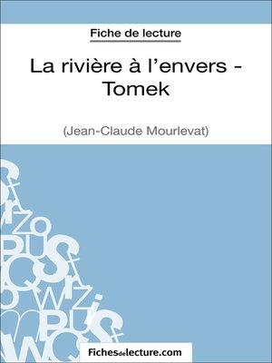 cover image of La rivière à l'envers--Tomek de Jean-Claude Mourlevat (Fiche de lecture)