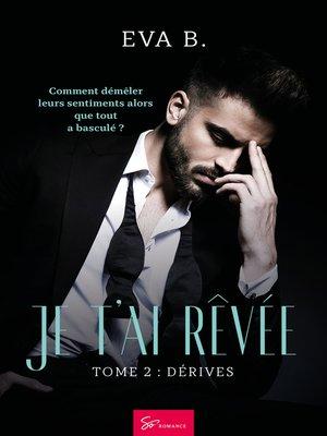 cover image of Je t'ai rêvée--Tome 2
