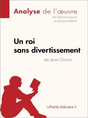 cover image of Un roi sans divertissement de Jean Giono (Analyse de l'oeuvre)