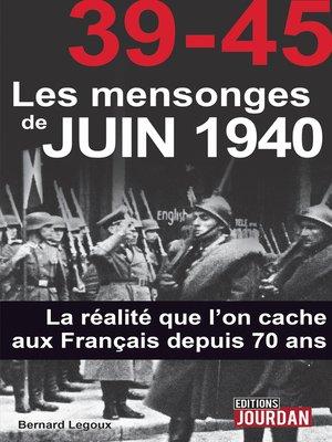 cover image of 39-45 Les mensonges de juin 1940