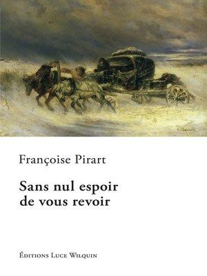 cover image of Sans nul espoir de vous revoir