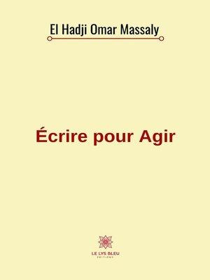 cover image of Écrire pour Agir