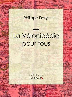cover image of La Vélocipédie pour tous