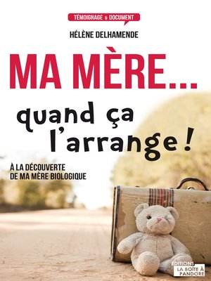 cover image of Ma mère... quand ça l'arrange !