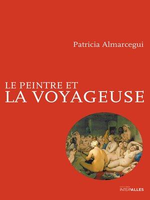 cover image of Le Peintre et la voyageuse