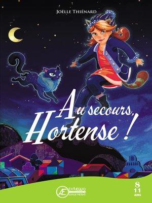 cover image of Au secours, Hortense !