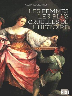cover image of Les femmes les plus cruelles de l'Histoire