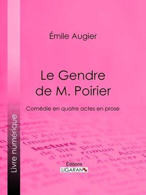 cover image of Le Gendre de M. Poirier