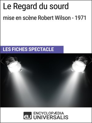 cover image of Le Regard du sourd (mise en scène Robert Wilson--1971)
