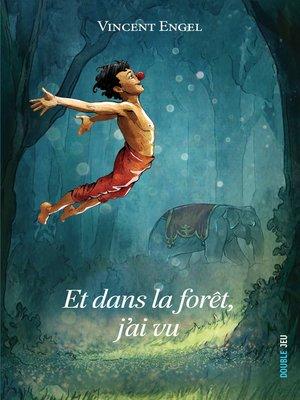 cover image of Et dans la forêt, j'ai vu