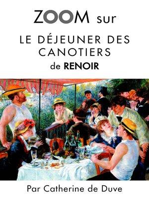 cover image of Zoom sur Le déjeuner des canotiers de Renoir