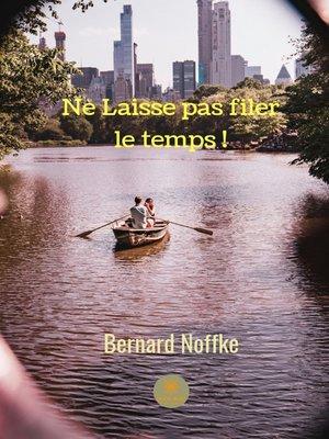 cover image of Ne laisse pas filer le temps!