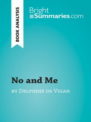 cover image of No and Me by Delphine de Vigan (Book Analysis)