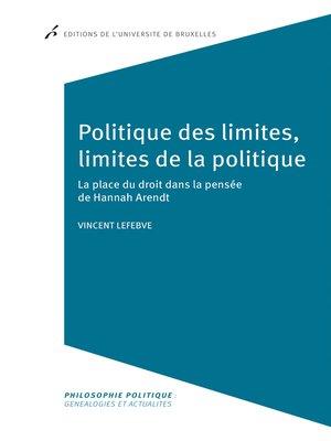 cover image of Politique des limites, limites de la politique