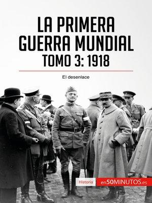 cover image of La Primera Guerra Mundial. Tomo 3