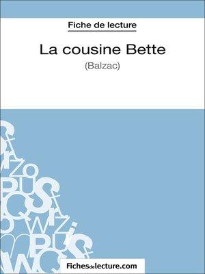 cover image of La cousine Bette de Balzac (Fiche de lecture)