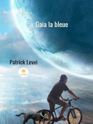 cover image of Gaia la bleue