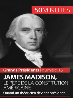 cover image of James Madison, le père de la Constitution américaine