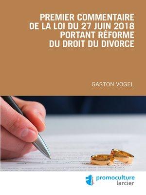 cover image of Premier commentaire de la loi du 27 juin 2018 portant réforme du droit du divorce