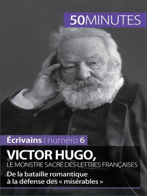 cover image of Victor Hugo, le monstre sacré des lettres françaises
