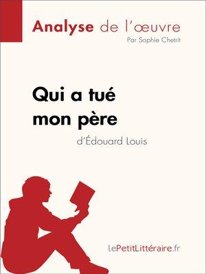 cover image of Qui a tué mon père d'Édouard Louis (Analyse de l'oeuvre)