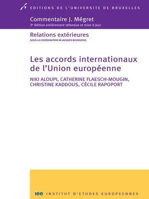 cover image of Les accords internationaux de l'Union européenne