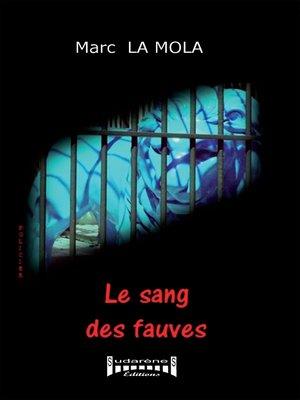 cover image of Le sang des fauves