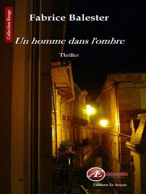 cover image of Un homme dans l'ombre