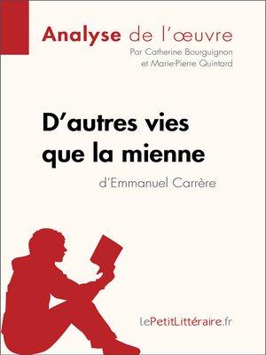 cover image of D'autres vies que la mienne d'Emmanuel Carrère (Analyse de l'oeuvre)