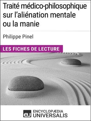 cover image of Traité médico-philosophique sur l'aliénation mentale ou la manie de Philippe Pinel