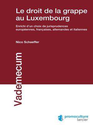 cover image of Le droit de la grappe au Luxembourg