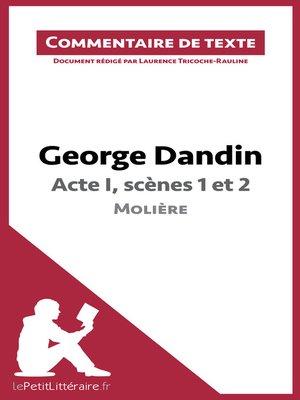 cover image of George Dandin de Molière--Acte I, scènes 1 et 2