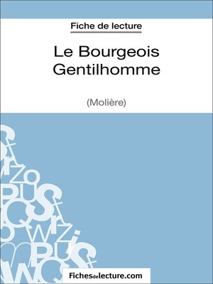 Le Bourgeois Gentilhomme De Moliere Fiche De Lecture By Sophie Lecomte Overdrive Ebooks Audiobooks And Videos For Libraries And Schools
