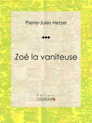 cover image of Zoé la vaniteuse