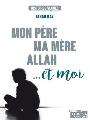 cover image of Mon père, ma mère, Allah... et moi
