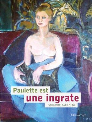 cover image of Paulette est une ingrate