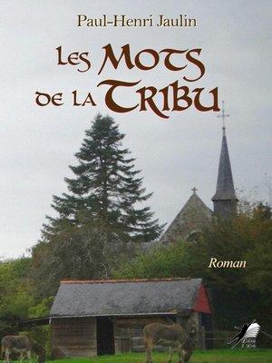 cover image of Les Mots de la Tribu