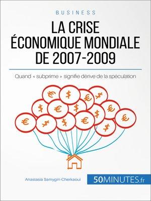 cover image of La crise économique mondiale de 2007-2009