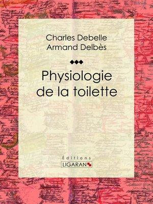 cover image of Physiologie de la toilette