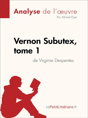 cover image of Vernon Subutex, tome 1 de Virginie Despentes (Analyse de l'oeuvre)