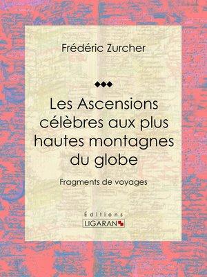cover image of Les Ascensions célèbres aux plus hautes montagnes du globe