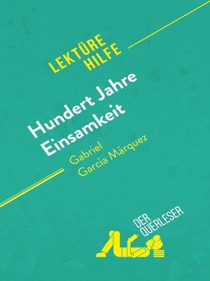 cover image of Hundert Jahre Einsamkeit von Gabriel García Márquez (Lektürehilfe)